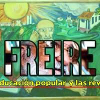 Freire: entre la educación popular y las revoluciones
